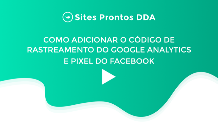 Como adicionar Código Google Analytics e Pixel do Facebook