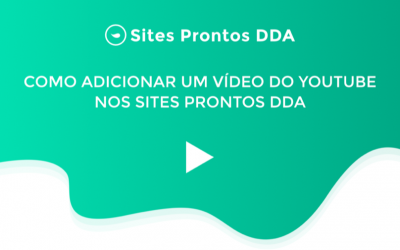 Como adicionar um vídeo do Youtube nos Sites Prontos DDA