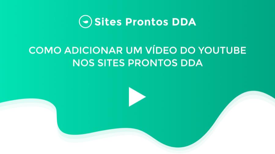Como adicionar um vídeo do Youtube nos Sites Prontos DDA